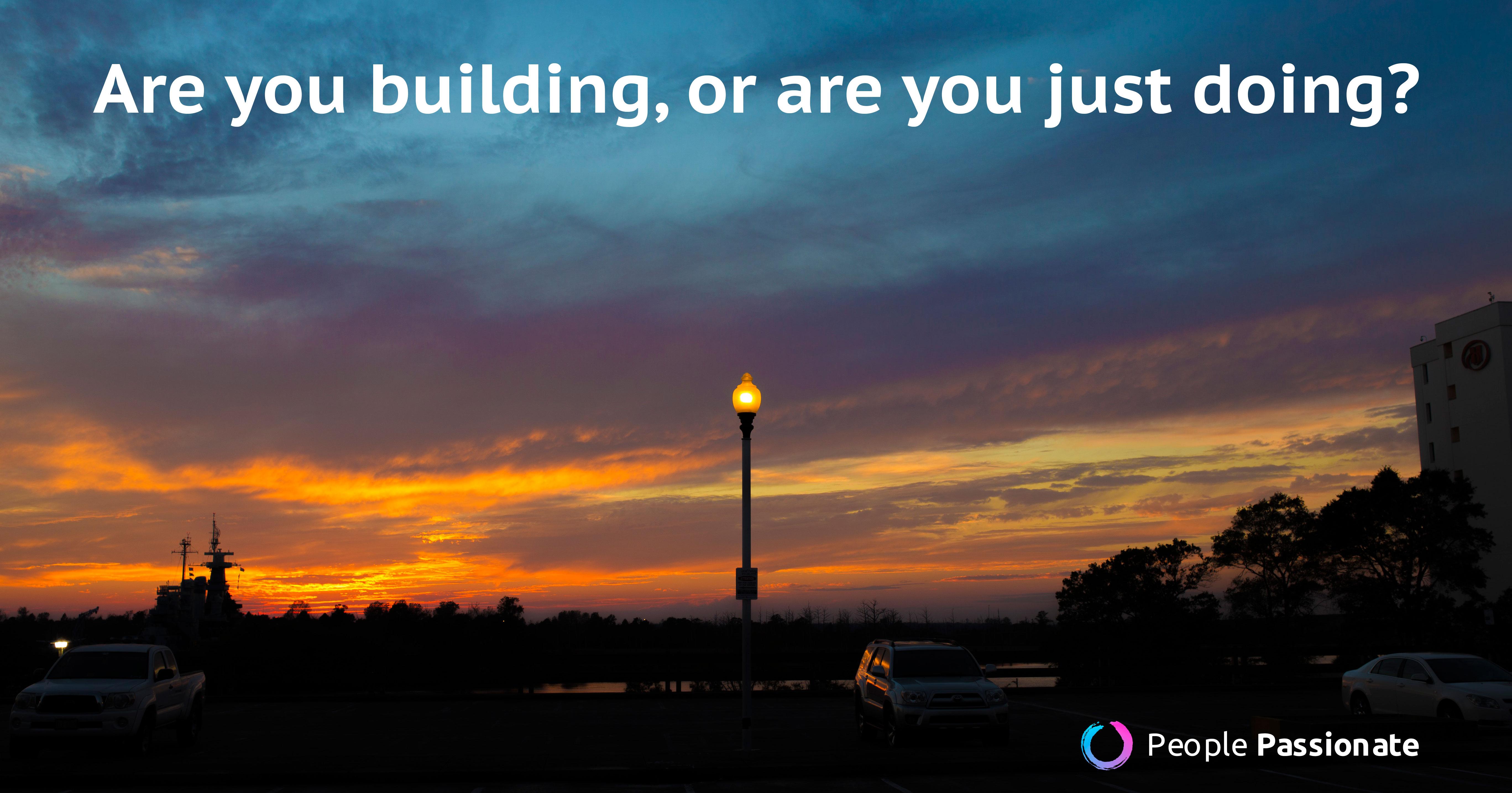 building versus doing
