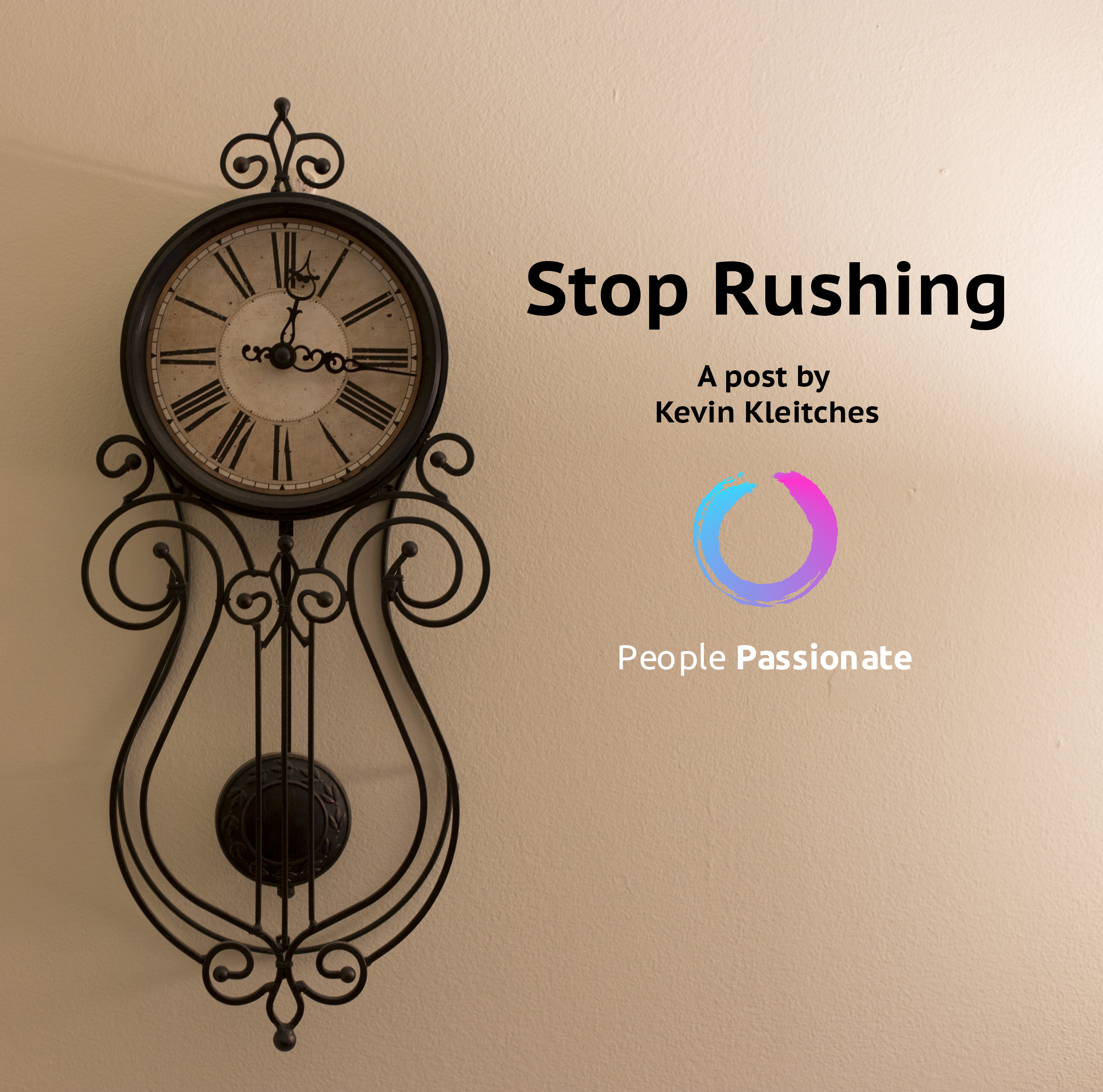 picture of clock with caption stop rushing
