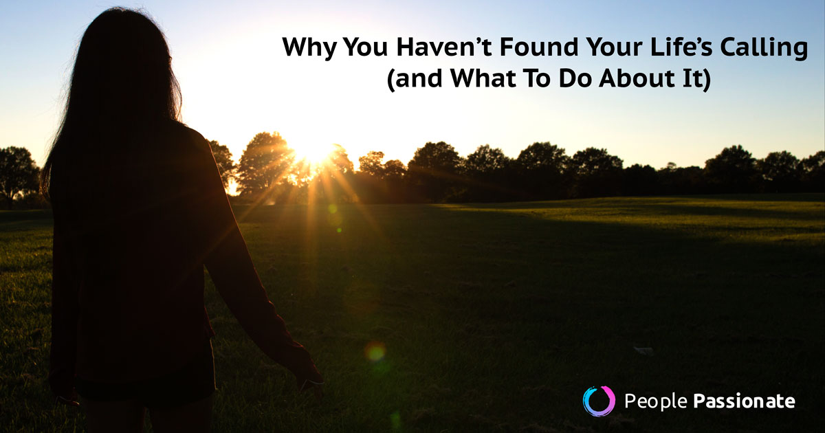 Why-You-Haven't-Found-Your-Life's-Calling
