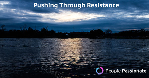 pushing through resistance